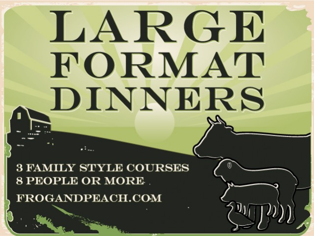 Large Format Dinners